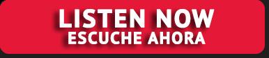 listen-now-Escuche-Ahora.png